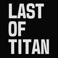 『LAST OF TITAN』/Mutations Studio