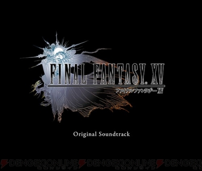『FINAL FANTASY XV Original Soundtrack』